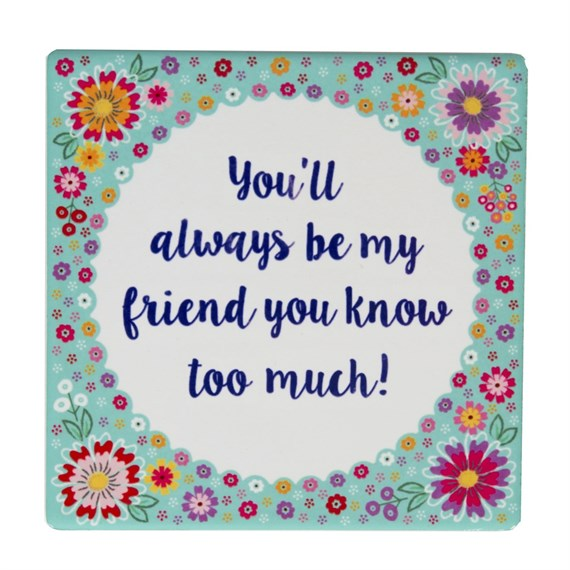 You'll Always Be My Friend Flower Pop Coaster