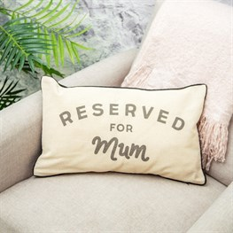 Cushion With Words Reserved For Mum