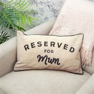 Reserved For Mum Decorative Cushion